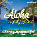 Aloha, Lady Blue, Charley Memminger