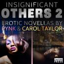 Insignificant Others II: Erotic Novellas, Various