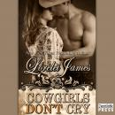 Cowgirls Don't Cry: Rough Riders, Book 10, Lorelei James