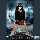 Make Me Burn: Fireborne, Book 2, R.G. Alexander