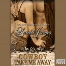 Cowboy Take Me Away: Rough Riders, Book 16, Lorelei James