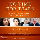 No Time for Tears: Coping with Grief in a Busy World (Revised and Updated Second Edition), Judy Heath