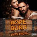 Rope Burn: The Boot Knockers Ranch 5, Em Petrova