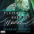 Playing Hard to Master: Masters Unleashed 2, Sparrow Beckett