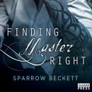 Finding Master Right: Masters Unleashed 1, Sparrow Beckett
