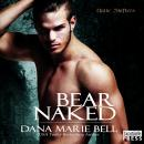 Bear Naked: Halle Shifters, Book 3, Dana Marie Bell