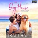 In the Dog House: An Appletree Cove Romance, Book One Audiobook