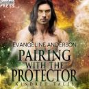 Pairing with the Protector: A Kindred Tales Novel Audiobook