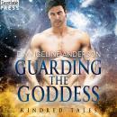 Guarding the Goddess: A Kindred Tales Novel Audiobook