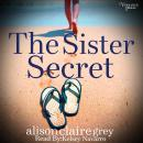 Sister Secret: The Beckett Sisters Saga, Book One, Alison Claire Grey