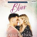 Bliss: Entangled Hearts Duet, Book Two Audiobook