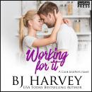 Working For It: A House Flipping Rom Com Audiobook