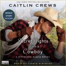 Secret Nights with a Cowboy: A Kittredge Ranch Novel, Caitlin Crews