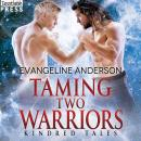 Taming Two Warriors: A Kindred Tales PLUS Length Novel Audiobook