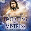 Protecting His Mistress: A Kindred Tales Novel Audiobook