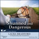 Shunned and Dangerous: An Amish Mystery, Book Three Audiobook