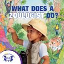 What Does a Zoologist Do?, Karen Mitzo Hilderbrand, Kim Mitzo Thompson, Twin Sisters Productions