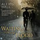 Waiting for the Flood, Alexis Hall