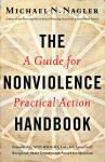 Nonviolence Handbook: A Guide for Practical Action, Michael N Nagler, Ph.D.