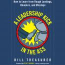 Leadership Kick in the Ass: How to Learn from Rough Landings, Blunders, and Missteps, Bill Treasurer