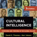 Cultural Intelligence: Surviving and Thriving in the Global Village, Kerr C. Inkson, David C. Thomas