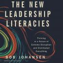 The New Leadership Literacies: Thriving in a Future of Extreme Disruption and Distributed Everything Audiobook
