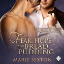 Fear, Hope, and Bread Pudding, Marie Sexton