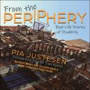From the Periphery: Real-Life Stories of Disability Audiobook