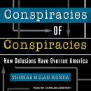 Conspiracies of Conspiracies: How Delusions Have Overrun America Audiobook