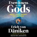Eyewitness to the Gods: What I Kept Secret for Decades Audiobook