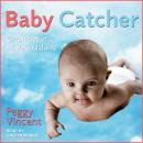 Baby Catcher: Chronicles of a Modern Midwife Audiobook