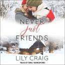 Never Just Friends Audiobook