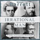 Irrational Man: A Study in Existential Philosophy, William Barrett