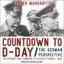 Countdown to D-Day: The German Perspective, Peter Margaritis