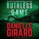 Ruthless Game, Danielle Girard