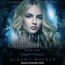 Infinity Chronicles: A Paranormal Reverse Harem Series, Albany Walker