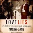 Love Lies: A True Story of Marriage and Murder in the Suburbs Audiobook