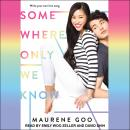 Somewhere Only We Know, Maurene Goo