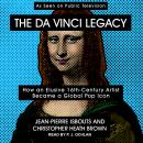 The da Vinci Legacy: How an Elusive 16th-Century Artist Became a Global Pop Icon Audiobook