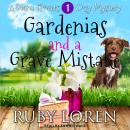 Gardenias and a Grave Mistake, Ruby Loren
