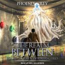 The Realm Between: The Adventurers Guild Audiobook
