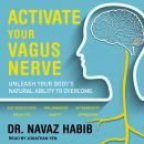 Activate Your Vagus Nerve: Unleash Your Body's Natural Ability to Overcome Gut Sensitivities, Inflam Audiobook
