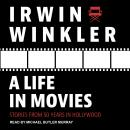 A Life in Movies: Stories from 50 years in Hollywood Audiobook