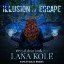 Illusion of Escape, Lana Kole