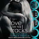 Love on the Tracks Audiobook