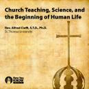 Church Teaching, Science, and the Beginning of Human Life, Alfred Cioffi