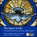 Spirit of Life: A Catholic Retreat with the Holy Spirit, Donald Goergen