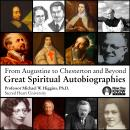 From Augustine to Chesterton and Beyond: Great Spiritual Autobiographies, Michael W. Higgins