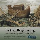 In the Beginning: Understanding the Book of Genesis, Daniel L. Smith-Christopher