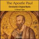 The Apostle Paul: Christianity's Original Mystic Audiobook